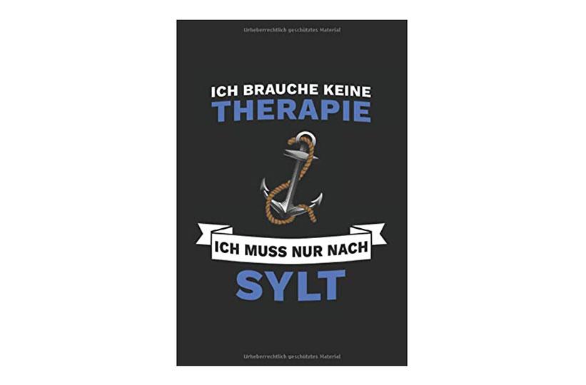 Geschenk Notizbuch Ich muss nur nach Sylt